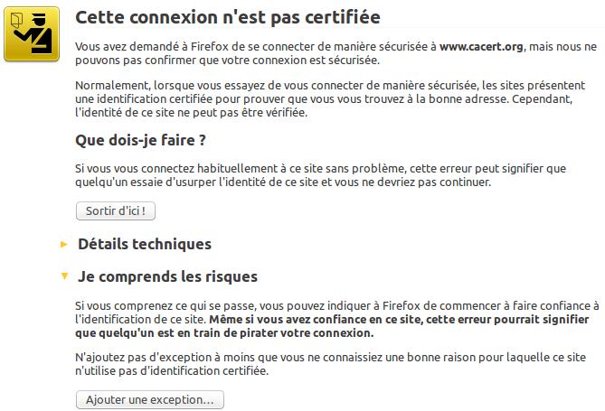 Firefox prétend que https://www.cacert.org n'est pas fiable (car ils n'ont pas PAYE un gros CA)