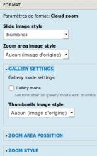 """Dans Gérer l'affichage (admin/structure/types/manage/article/display), le format """"Cloud Zoom"""" et ses paramètres (gallery, zoom position et styles)"""